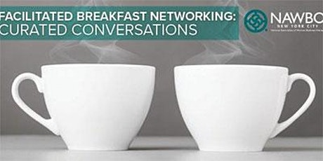 July Facilitated Breakfast Networking: Curated Conversations tickets