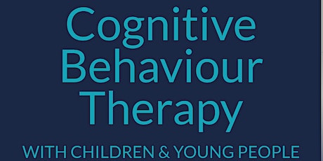 Tina Rae: Using Tools from CBT with Children & Young People Essential Guide tickets