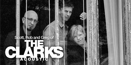 Scott, Rob, and Greg of The Clarks - Acoustic tickets