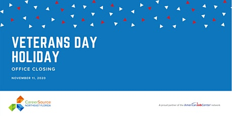 CareerSource NEFL Veterans Day Holiday - Offices Closed tickets
