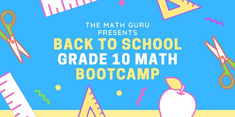 (Virtual) Back-to-School Math Bootcamp: Get Ready for Grade 10! tickets
