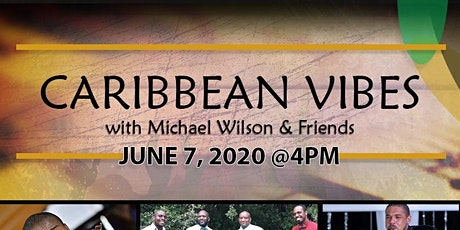 Caribbean Vibes with Michael Wilson and Friends tickets