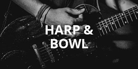 Harp & Bowl tickets