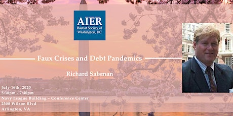 "DC: ""Faux Crises and Debt Pandemics"" with Richard Salsman tickets"