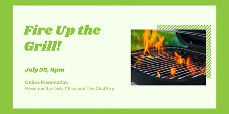 Fire Up the Grill!  - ONLINE CLASS tickets