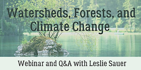 Watersheds, Forests, and Climate Change tickets