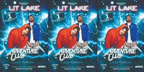 Lit Lake feat. Adventure Club at Lazy Gators 8/1 tickets