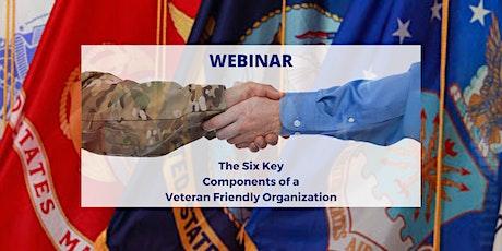 The Six Key Components of a Veteran Friendly Organization tickets