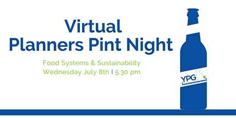 Virtual Planners Pint Night - Food Systems & Sustainability tickets