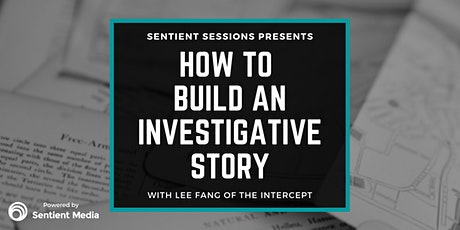 Sentient Sessions: How to Build an Investigative Story with Lee Fang tickets