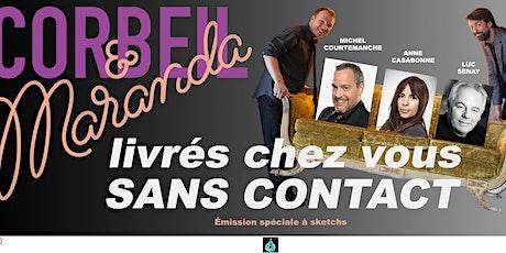 CORBEIL ET MARANDA: Livrés chez vous SANS CONTACT  (pour la SPA Mauricie) billets