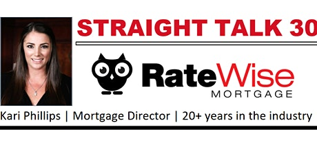 STRAIGHT TALK 30:  Get the latest mortgage news tickets