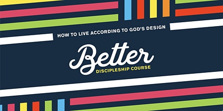 Better - How to Live According to God's Design tickets