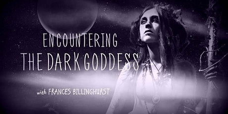 Encountering the Dark Goddess tickets