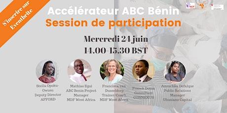 Accélérateur ABC Bénin : Session de participation tickets