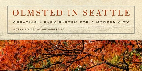 The History of Capitol Hill's Olmsted Parks with Historian Jennifer Ott tickets