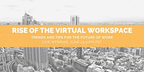 The Rise of the Virtual Workspace tickets