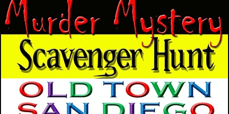 Murder Mystery Scavenger Hunt: Old Town SD  7/11/20 tickets