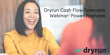 Dryrun Cash Flow Forecasts: Power Features tickets