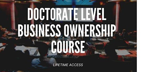 Doctorate Level Business Strategies from Recognized Business Owners tickets