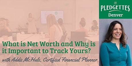 What is Net Worth and Why is it Important to Track Yours? with Addie McHale tickets