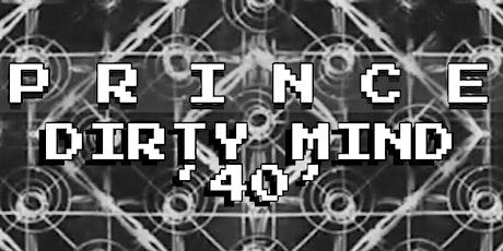 DIRTY MIND '40' | VIRTUAL SHOWCASE tickets