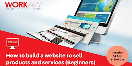 WEBINAR : How to build a website to sell products and services (Beginners) tickets