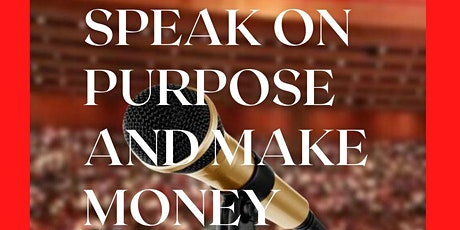Speak on Purpose and Make Money tickets