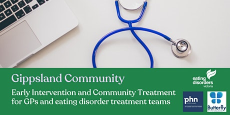 Eating Disorders: GPs and community treatment teams [GIPPSLAND] tickets