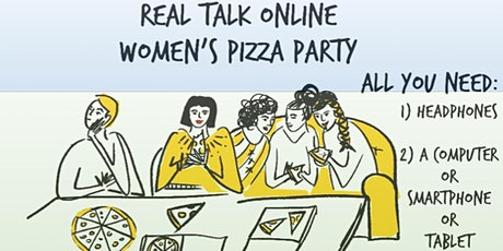 Real Talk Online Women's Pizza Party - Tuesday, July 21st tickets