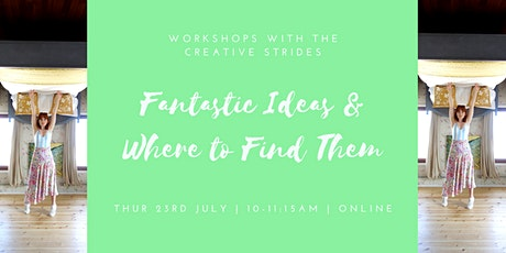Fantastic Ideas & Where to Find Them tickets