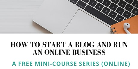 BIT Africa Initiative - How to Start a Blog and Run an Online Business tickets