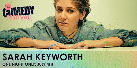 Sarah Keyworth - 'Pacific' // The NextUp Comedy Festival - Show 4 tickets