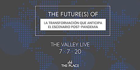 The future(s) of: La transformación que anticipa el escenario post pandemia entradas