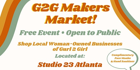 FREE G2G Maker's Market • We're Back! Shop Local at Studio 23 Atlanta tickets
