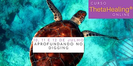 10, 11 e 12 de julho- Curso Online ThetaHealing® Aprofundando no Digging ingressos