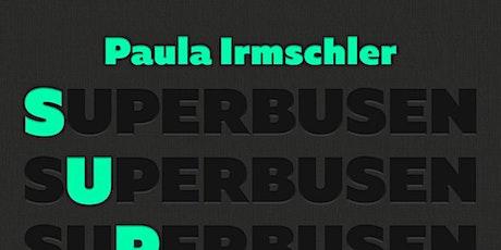Paula Irmschler liest Superbusen Tickets