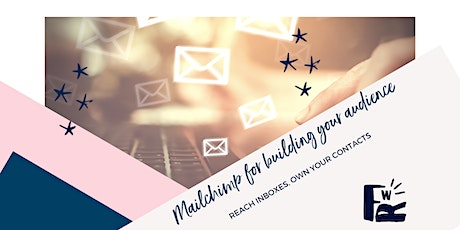 Mailchimp for Building your email list & audience tickets