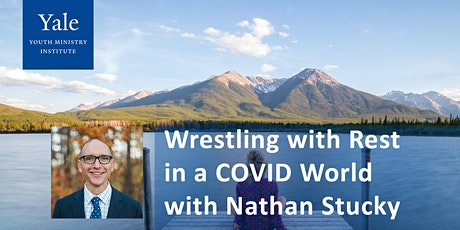 Wrestling with Rest in a COVID-19 World with Nathan Stucky tickets
