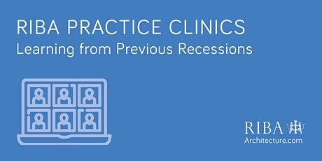 RIBA Practice Clinic: Learning from previous recessions tickets