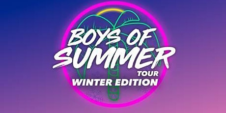 Boys Of Summer Tour - Winter Edition tickets