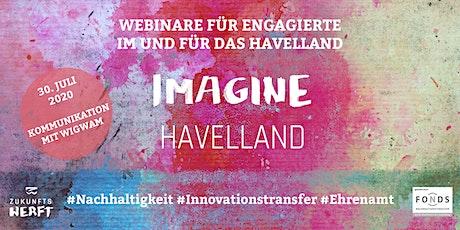 IMAGINE HAVELLAND | Webinar: Kommunikation für das Gute Tickets