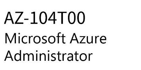 AZ-104 - Azure Administrator tickets