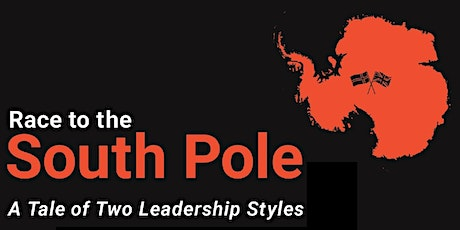 Race to the South Pole: A Tale of Two Leadership Styles tickets