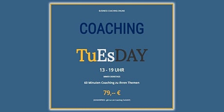 Coaching TuEsDAY - Business Coaching online Tickets