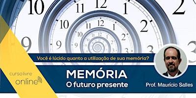 Curso Livre – Memória O futuro presente