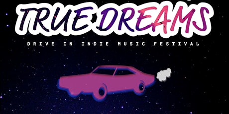 True Dreams: Drive-In Indie Music Festival tickets