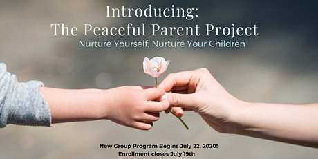 The Peaceful Parent Project: Nurture Yourself, Nurture Your Children tickets
