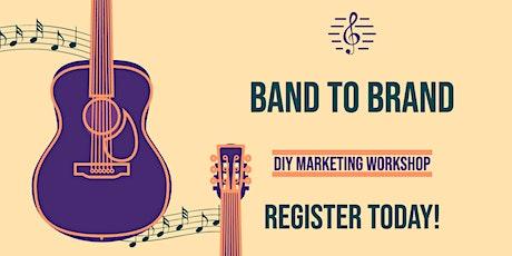 Band to Brand: A DIY Marketing Worskshop tickets