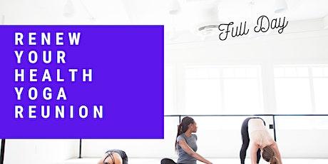 Renew Your Health Yoga Reunion! tickets